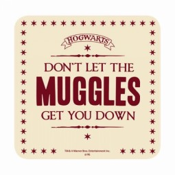 PRE ORDER Harry Potter Coaster Don't Let The Muggles Get You Down